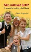 Obrázok pre výrobcu Ako milovať deti? 12 pravidiel rodičovskej lásky