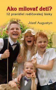 Obrázok z Ako milovať deti? 12 pravidiel rodičovskej lásky