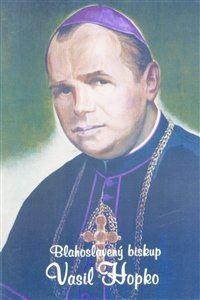 Obrázok z Blahoslavený biskup Vasiľ Hopko