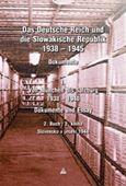 Obrázok pre výrobcu Das Deutsche Reich und die Slowakische Republik 1938 – 1945, Dokumente