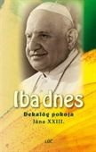 Obrázok pre výrobcu Iba dnes. Dekalóg pokoja Jána XXIII.