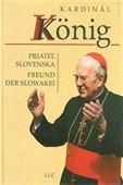 Obrázok pre výrobcu Kardinal Konig. Priateľ Slovenska