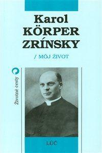 Obrázok z Karol Korper-Zrínsky. Môj život
