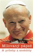 Obrázok pre výrobcu Milovaný pápež. Príbehy a anekdoty