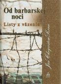 Obrázok pre výrobcu Od barbarskej noci. Listy z väzenia