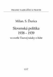 Obrázok z Slovenská politika 1938-1939 vo svetle Tisovej náuky o štáte