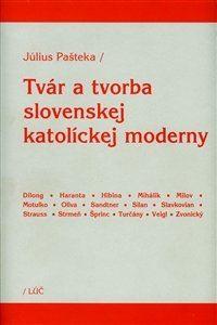 Obrázok z Tvár a tvorba slovenskej katolíckej moderny