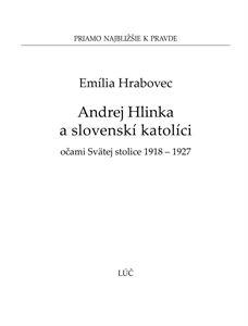 Obrázok z Andrej Hlinka a slovenskí katolíci očami Svätej stolice 1918 – 1927