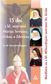 Obrázok pre výrobcu 15 dní s bl. sestrami Máriou Teréziou, Ulrikou a Zdenkou