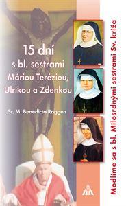 Obrázok z 15 dní s bl. sestrami Máriou Teréziou, Ulrikou a Zdenkou