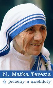 Obrázok z bl. Matka Terézia.  Príbehy a anekdoty