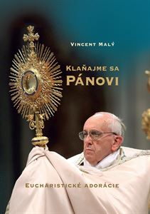 Obrázok z Klaňajme sa Pánovi. Eucharistické adorácie