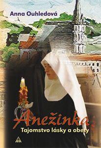Obrázok z Anežinka. Tajomstvo lásky a obety