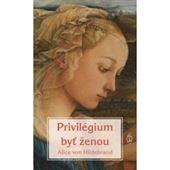 Obrázok pre výrobcu Privilégium byť ženou /L/