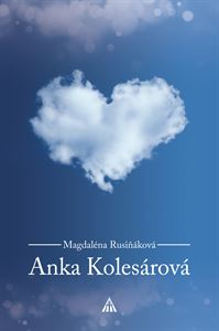 Obrázok z Anka Kolesárová. Životopis 2. vydanie