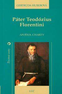 Obrázok z Páter Teodózius Florentini. Apoštol charity
